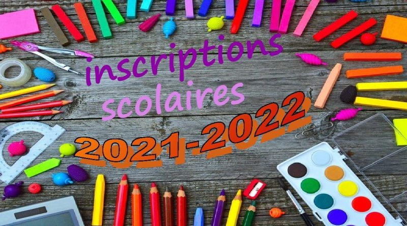 campagne INSCRIPTIONS SCOLAIRES 2021/2022